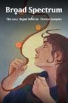 Broad Spectrum The 2012 Broad Universe Fiction Sampler