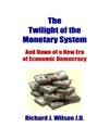 The Twilight Of The Monetary System