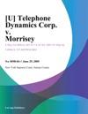 U Telephone Dynamics Corp V Morrisey