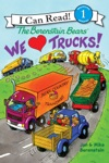 The Berenstain Bears We Love Trucks