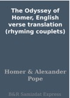 The Odyssey Of Homer English Verse Translation Rhyming Couplets