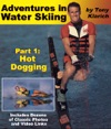Adventures In Water Skiing Part 1 Hot Dogging