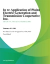 In Re Application Of Plains Electric Generation And Transmission Cooperative Inc