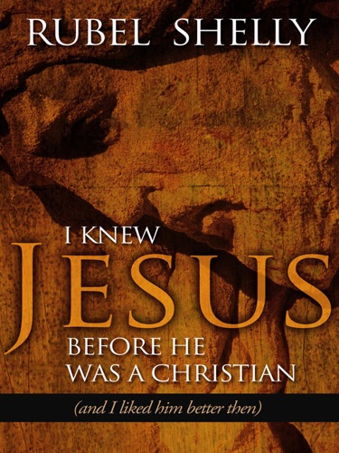 I Knew Jesus before He Was a Christian