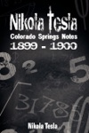 Nikola Tesla Colorado Springs Notes 1899-1900