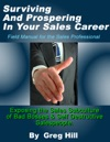 Surviving  Prospering In Your Sales Career Field Manual For The Sales Professional