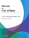 Stevens V City Of Butte