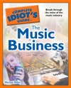 The Complete Idiots Guide To The Music Business