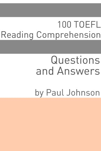 100 TOEFL Reading Comprehension Questions and Answers