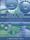 Rules Of Thumb For Mechanical Engineers A Manual Of Quick Accurate Solutions To Everyday Mechanical Engineering Problems
