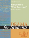 A Study Guide For Euripidess The Bacchae