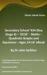 Secondary School KS4 Key Stage 4  GCSE - Maths  Quadratic Graphs And Equations  Ages 14-16 EBook