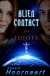Alien Contact For Idiots