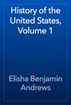 History Of The United States Volume 1