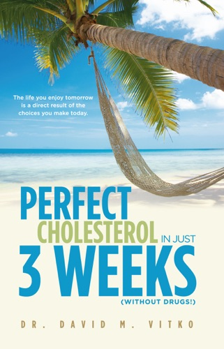 Perfect Cholesterol In Just 3 Weeks without drugs