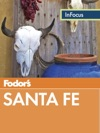 Fodors In Focus Santa Fe