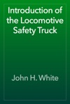 Introduction Of The Locomotive Safety Truck