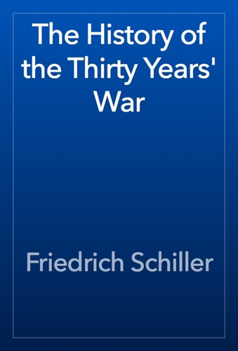 The History of the Thirty Years War