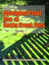 Aboriginal Plant Use At Rock Creek Dam