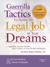 Guerrilla Tactics For Getting The Legal Job Of Your Dreams 2d