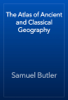 Samuel Butler - The Atlas of Ancient and Classical Geography artwork
