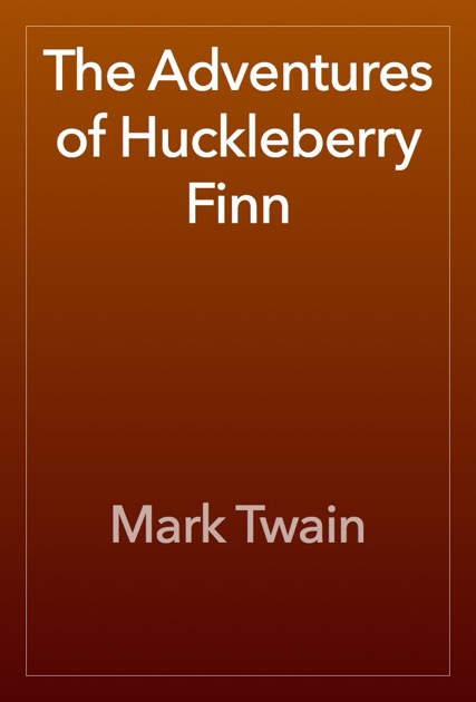 A summary of the novel adventures of huckleberry finn by mark twain