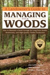 A Landowners Guide To Managing Your Woods