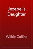 Wilkie Collins - Jezebel's Daughter artwork