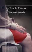 Claudia Piñeiro - Una suerte pequeña portada