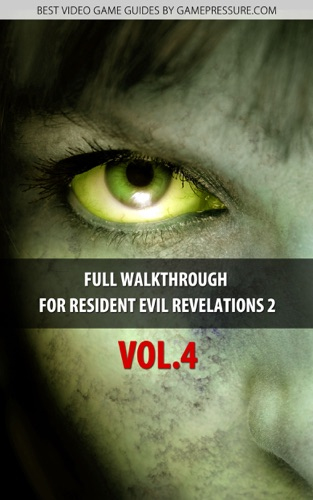 Full Walkthrough for Resident Evil Revelations 2 Vol4