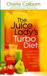 The Juice Ladys Turbo Diet
