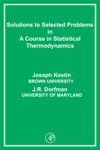 Solutions To Selected Problems In A Course In Statistical Thermodynamics