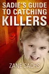 Sadies Guide To Catching Killers A Sadie Novella Version Twisted