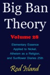Big Ban Theory Elementary Essence Applied To Nickel Atheism As A Religion And Sunflower Diaries 25th Volume 28