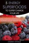 5 Energy SuperFoods To Supercharge Your Life