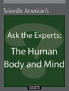 Ask The Experts The Human Body And Mind