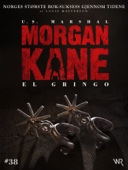 Louis Masterson - Morgan Kane 38: El Gringo artwork