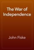 John Fiske - The War of Independence artwork
