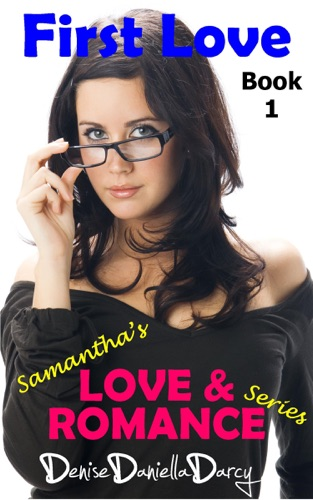 First Love Samanthas Love  Romance Series Young adult and teen romance