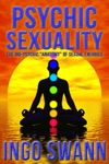 Psychic Sexuality The Bio-Psychic Anatomy Of Sexual Energies