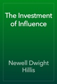 Newell Dwight Hillis - The Investment of Influence artwork