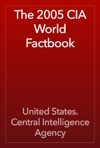 The 2005 CIA World Factbook
