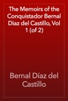 The Memoirs Of The Conquistador Bernal Diaz Del Castillo Vol 1 Of 2