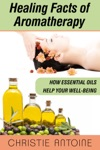 Healing Facts Of Aromatherapy