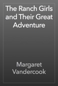 Margaret Vandercook - The Ranch Girls and Their Great Adventure artwork