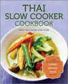 Thai Slow Cooker Cookbook Classic Thai Favorites Made Simple