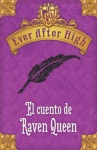 Ever After High El Cuento De Raven Queen