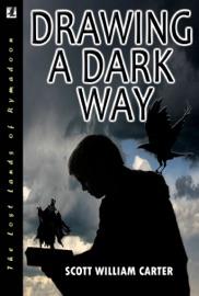 DOWNLOAD OF DRAWING A DARK WAY: A FANTASY ADVENTURE PDF EBOOK