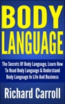 Body Language The Secrets Of Body Language Learn How To Read Body Language  Understand Body Language In Life And Business