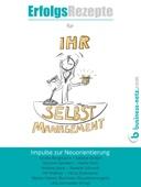Erfolgsrezepte für Ihr Selbstmanagement